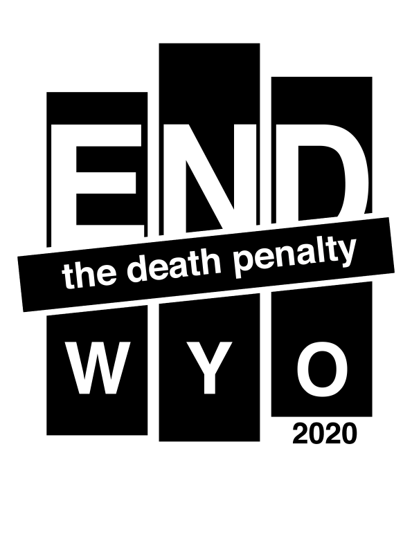 End the Death Penalty Wyoming 2020
