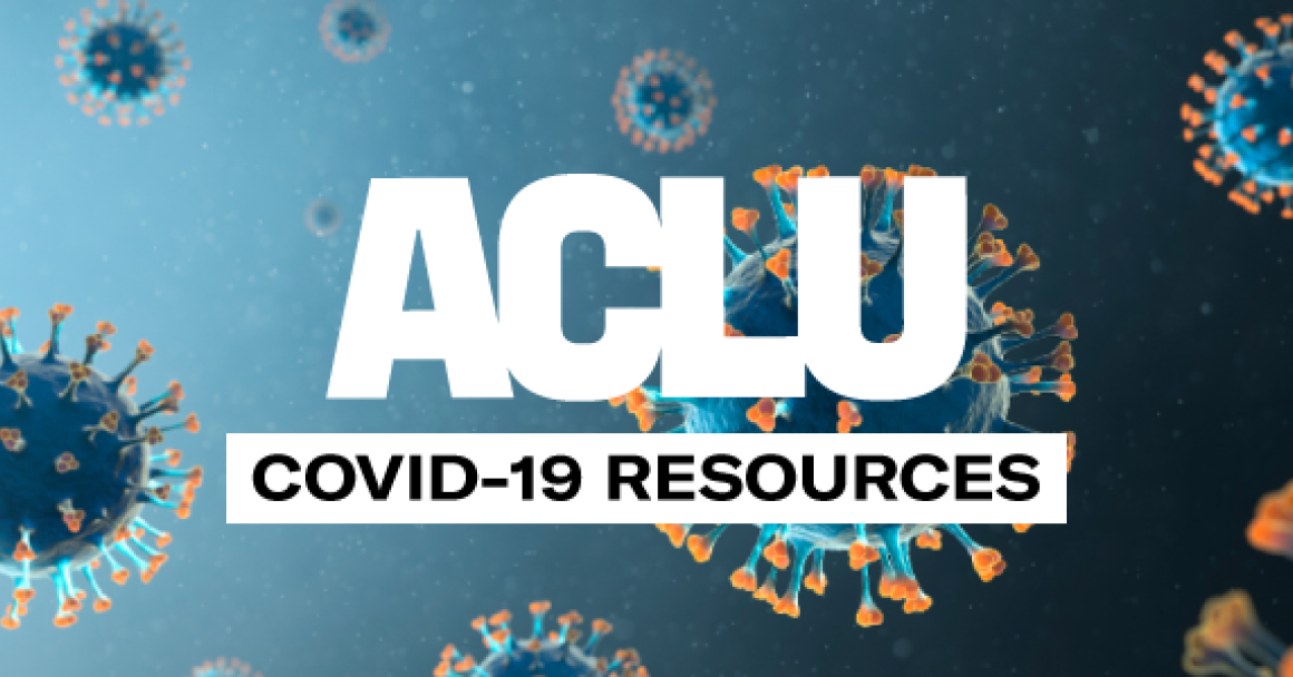 ACLU COVID Resources